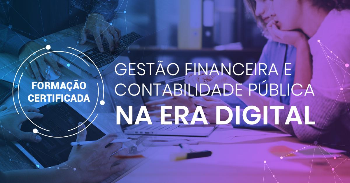 Formação em gestão financeira e contabilidade pública na era digital
